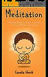 Meditation: 21-Day Simple Meditation Techniques To Inner Peace, Love & Joy (FREE BONUS)