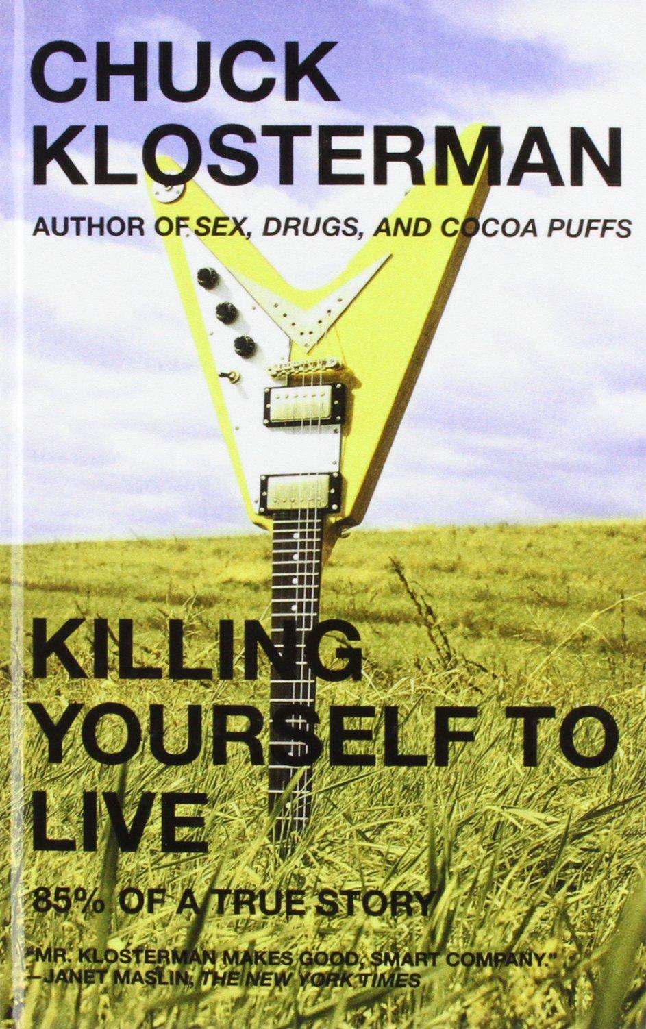 Killing Yourself to Live: 85% of a True Story pdf epub