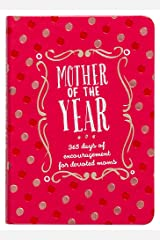 Mother of the Year: 365 Days of Encouragement for Devoted Moms (Faux Leather Gift Edition, Devotional for Mom) Imitation Leather