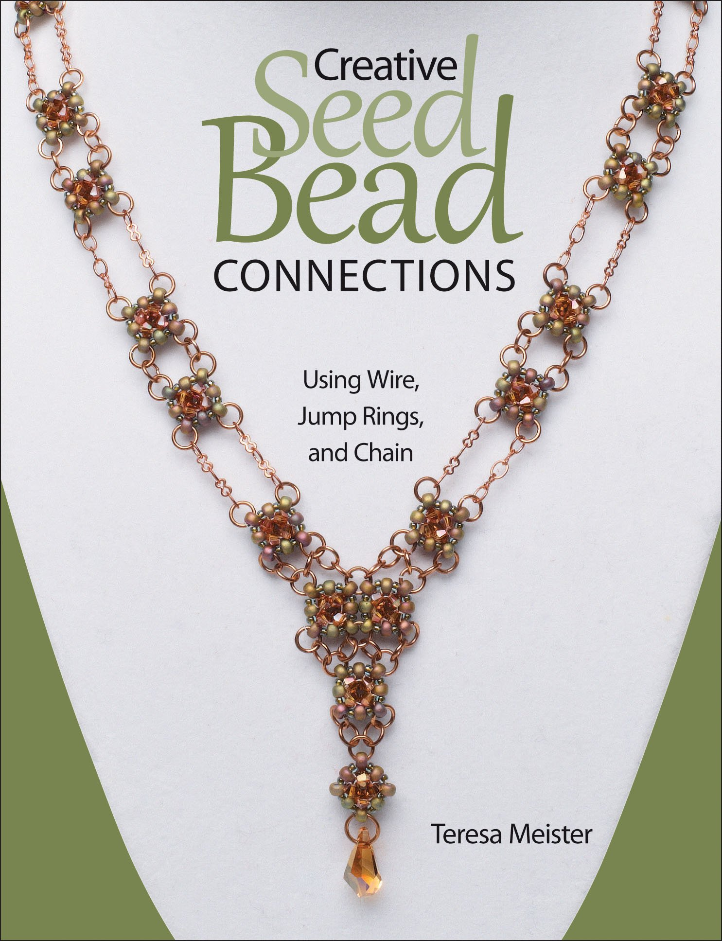 Creative Seed Bead Connections: Using Wire, Jump Rings, and Chain ...