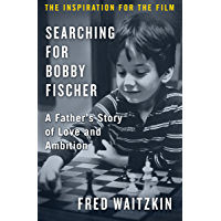 Searching for Bobby Fischer: A Father's Story of Love and Ambition (English Edition)