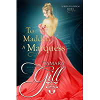 To Madden a Marquess (Lords of London Book 2) (English Edition)