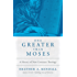 One Greater Than Moses: A History of New Covenant Theology