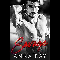 Savage: An Enemies to Lovers Mafia Romance