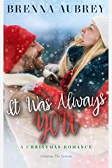 It Was Always You: A Friends to Lovers Holiday Romance (Gaming The System Book 7) (English Edition) eBook Kindle