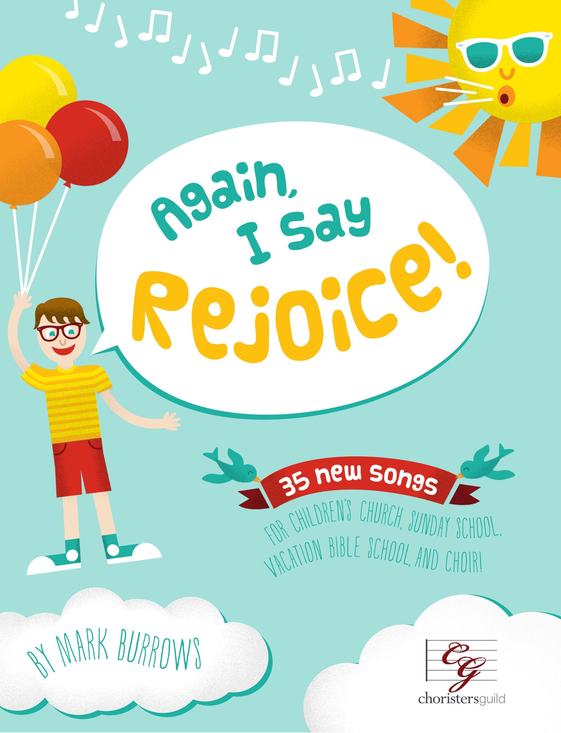 Again, I Say Rejoice! 35 New Songs for Children's Church