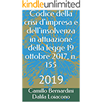 Codice della crisi d'impresa e dell'insolvenza in attuazione della legge 19 ottobre 2017, n. 155: 2019 (Italian Edition) book cover