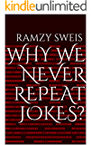 Why We Never Repeat Jokes?