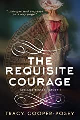 The Requisite Courage (Adelaide Becket Book 1) Kindle Edition