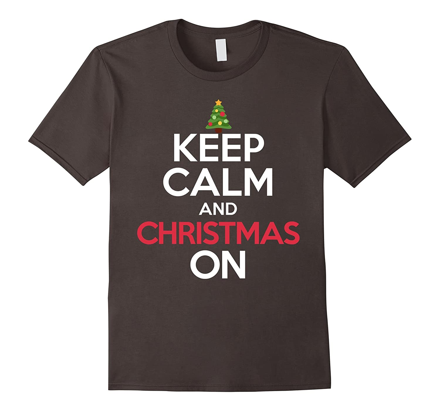 Keep Calm and Christmas On T-Shirt-ANZ - Anztshirt