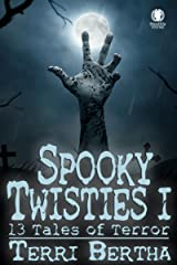 Spooky Twisties I: 13 Tales of Terror Kindle Edition