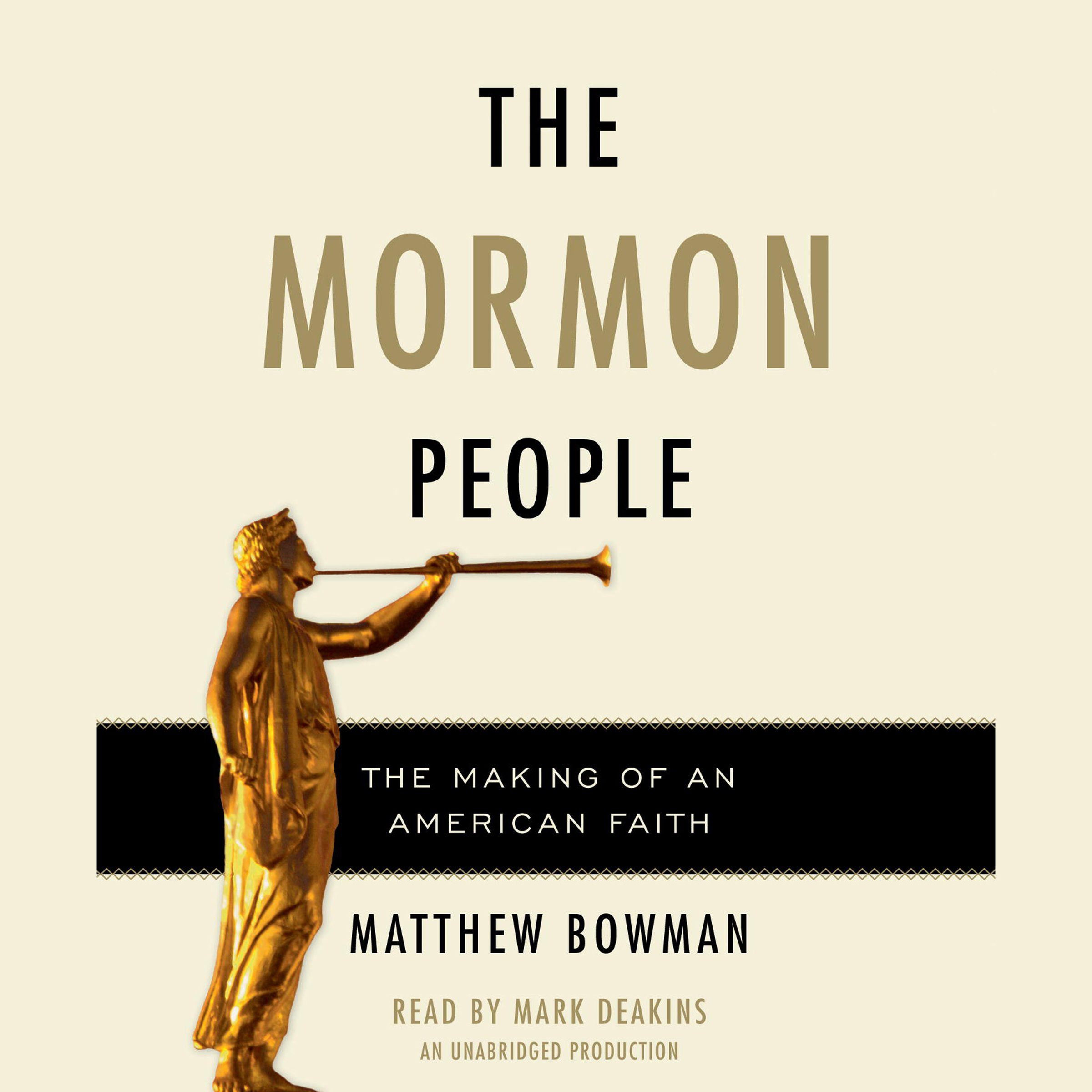 The Mormon People: The Making of an American Faith