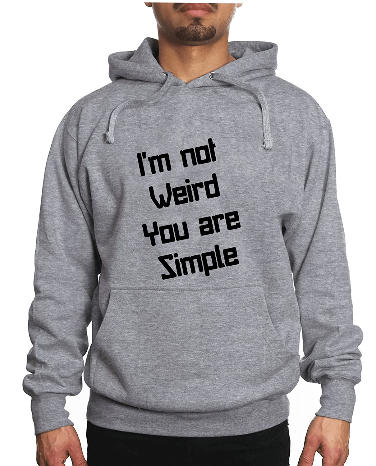 Barato I m not weird you are simple Unisex Hoodie - www.tmbshop.top 90ee872bf643