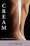 Cream: Three Milky Fantasies