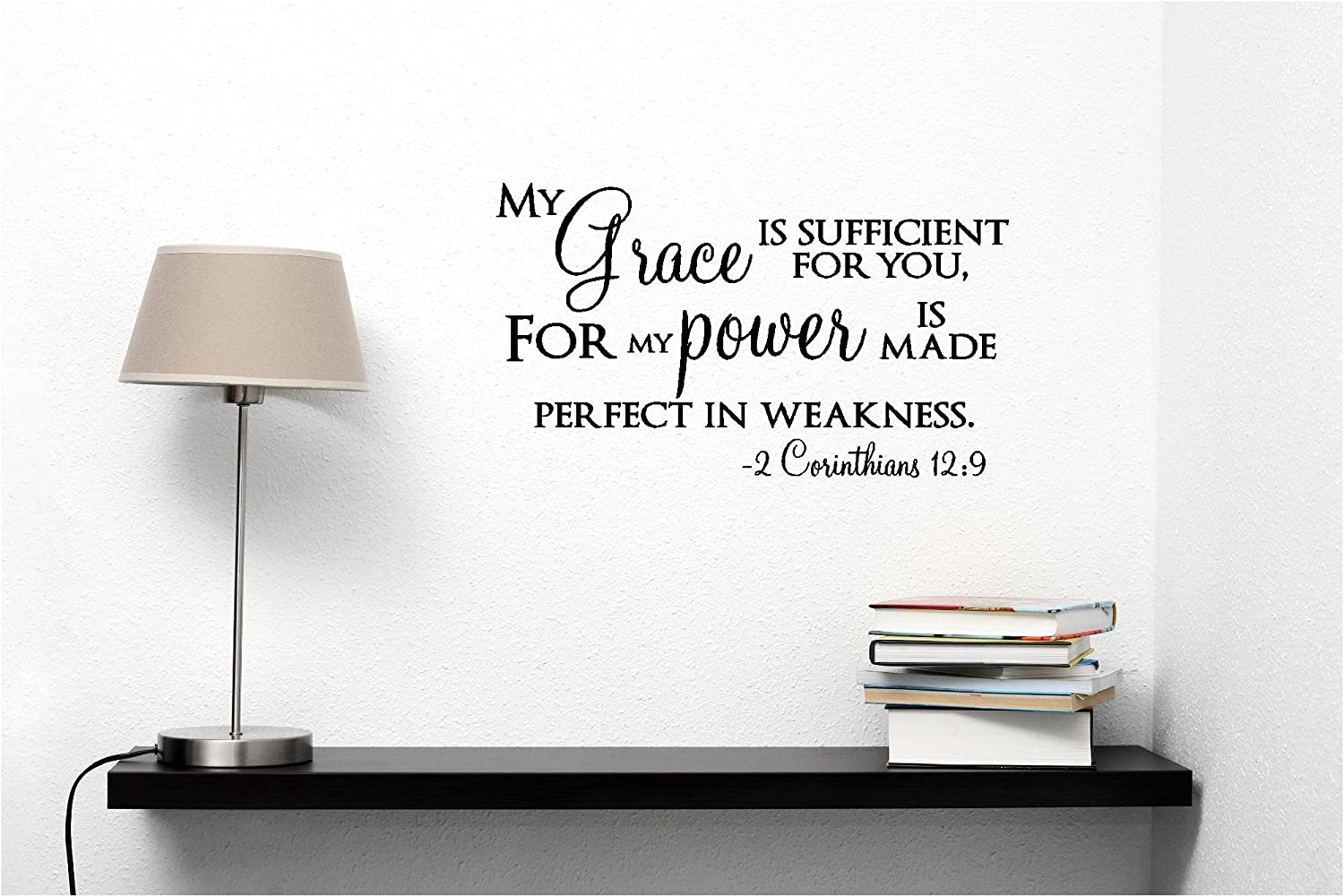 My Grace is Sufficient for You, for My Power is Made Perfect in Weakness 2 Corinthians 12:9 Religious Inspirational Home Vinyl Wall Decals Sayings Art Lettering