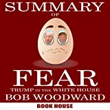 Summary of Fear: Trump in the White House by Bob