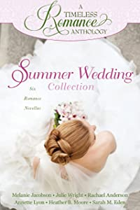 Summer Wedding Collection (A Timeless Romance Anthology Book 3)