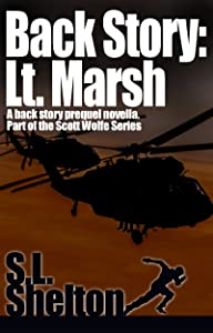 Back Story: Lt. Marsh (Scott Wolfe Series)