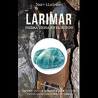 LARIMAR : Piedra Única en el Mundo (Spanish Edition)