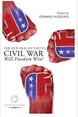 The Republican Party's Civil War: Will Freedom Win? Kindle Edition