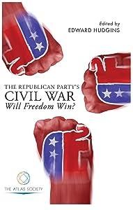 The Republican Party's Civil War: Will Freedom Win?