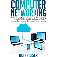 Computer Networking: An All-in-One Beginner's Guide to Understanding Communications Systems, Network Security, Internet…