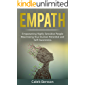 Empath: Empowering Highly Sensitive People - Maximizing Your Human Potential and Self-Awareness (EI Book 3)