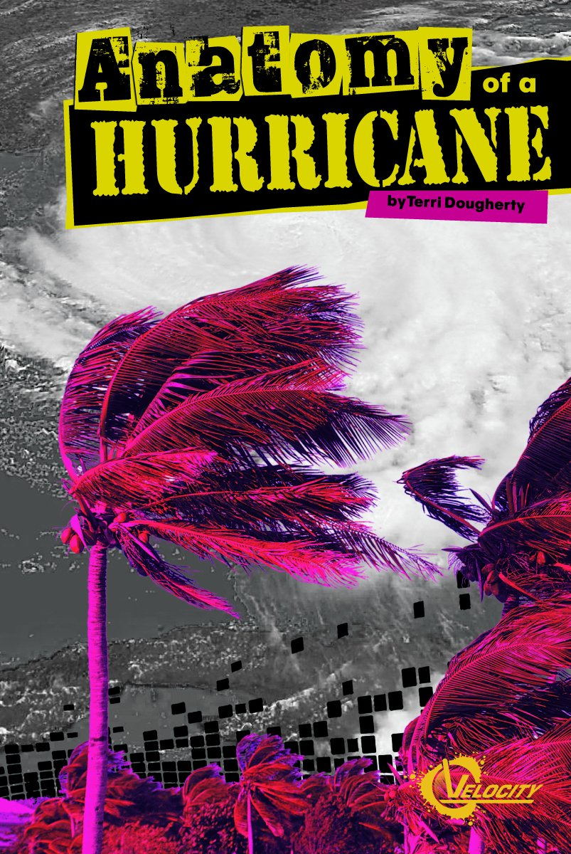 Anatomy Of A Hurricane Disasters Terri Dougherty 9781429673655