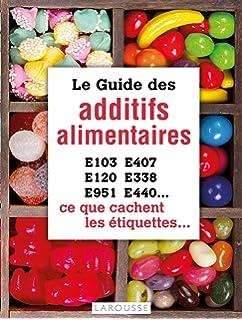 Amazonfr Le Nouveau Guide Des Additifs Ceux Qui Sont Sûrs Ceux