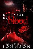 Betrayal by Blood