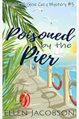 Poisoned by the Pier: A Quirky Cozy Mystery (A Mollie McGhie Cozy Sailing Mystery Book 3) Kindle Edition
