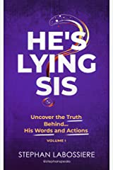 He's Lying Sis: Uncover the Truth Behind His Words and Actions, Volume 1 Kindle Edition