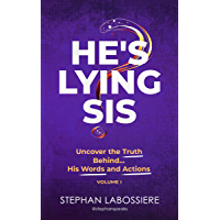 He's Lying Sis: Uncover the Truth Behind His Words and Actions, Volume 1 (English Edition)