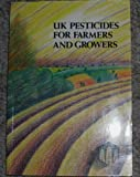 The UK Pesticide Guide: 1994: The Practical Guide to What the Farmer or Grower Can Legally Use