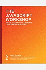 The JavaScript Workshop: A New, Interactive Approach to Learning JavaScript Kindle Edition