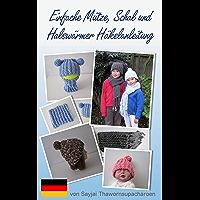 Einfache Mütze, Schal und Halswärmer Häkelanleitung (German Edition)