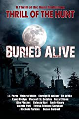 Thrill of the Hunt: Buried Alive Kindle Edition