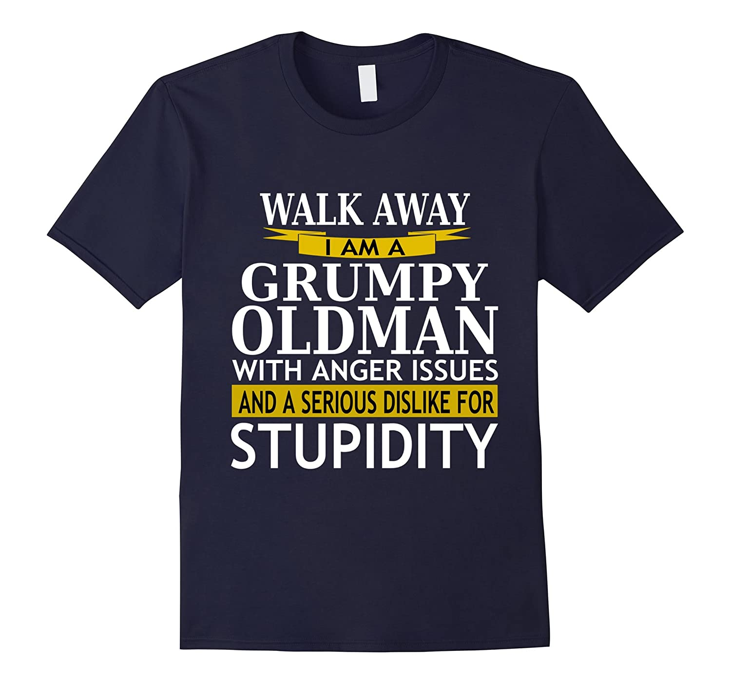 Men's Walk Away Grumpy Old Man With Anger Issues Sarcasm T-Shirt-TH