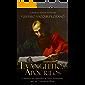 Os Evangelhos Apócrifos:a História dos Apócrifos do Novo Testamento que não Constam na Bíblia