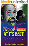 Medical Humor at Its Best!: Real Funny Doctor And Philosopher Who Will Make You Laugh As Well As Think! Instant Classic Metaphors! (Cliches, Truisms, Expressions, ... Philosopher, Funny, Metaphors Book 2)