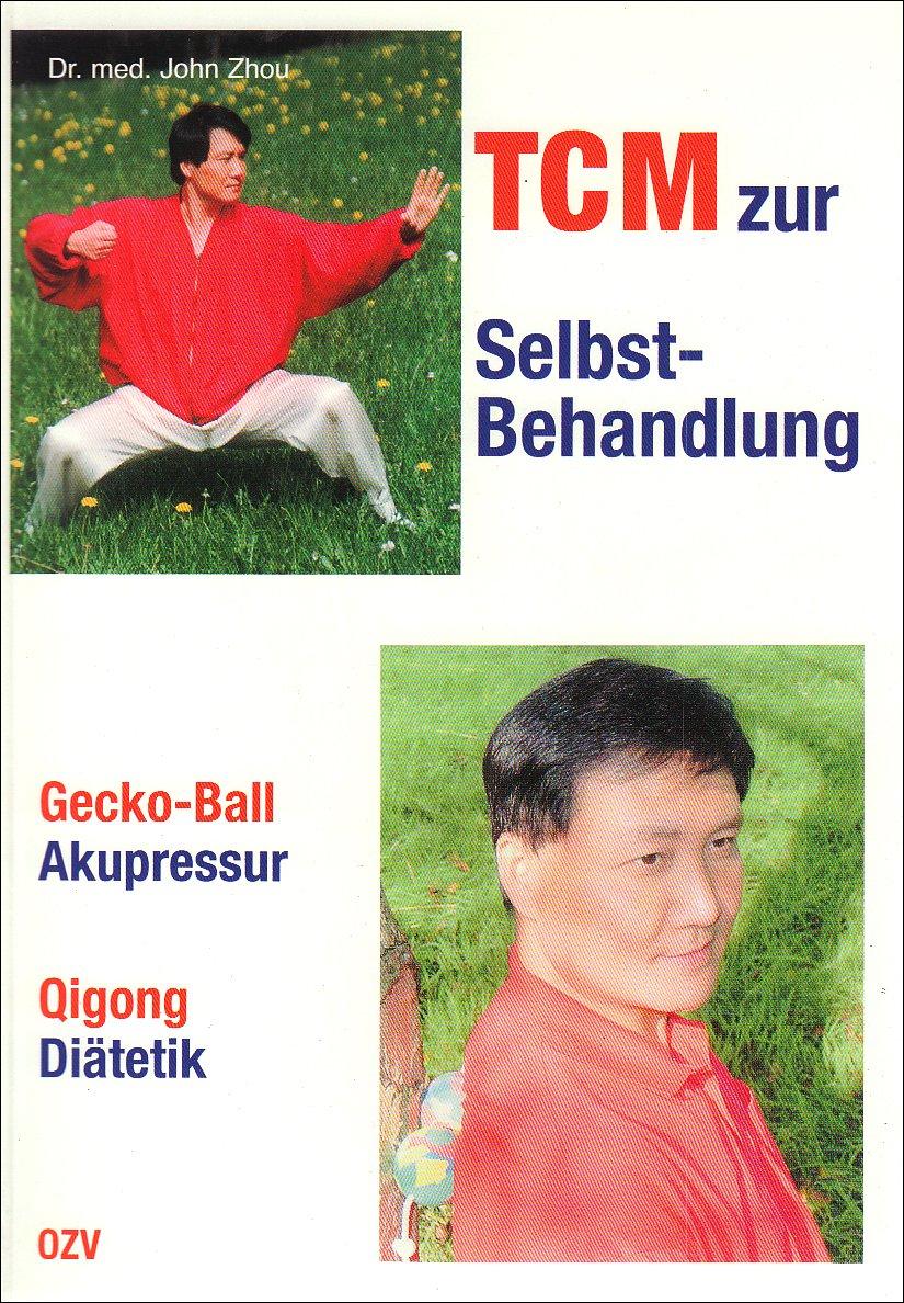 TCM zur Selbstbehandlung: Gecko-Ball Akupressur, Qigong, Diätetik