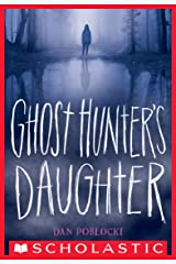 Ghost Hunter's Daughter Kindle Edition