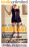 An Unequal Marriage: A cuckold humiliation story (Cuckolded Book 2)