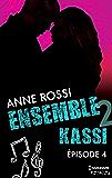 Ensemble - Kassi : épisode 4