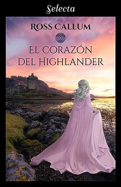 El corazón del highlander (Bilogía La bruma del tiempo 1) eBook ...