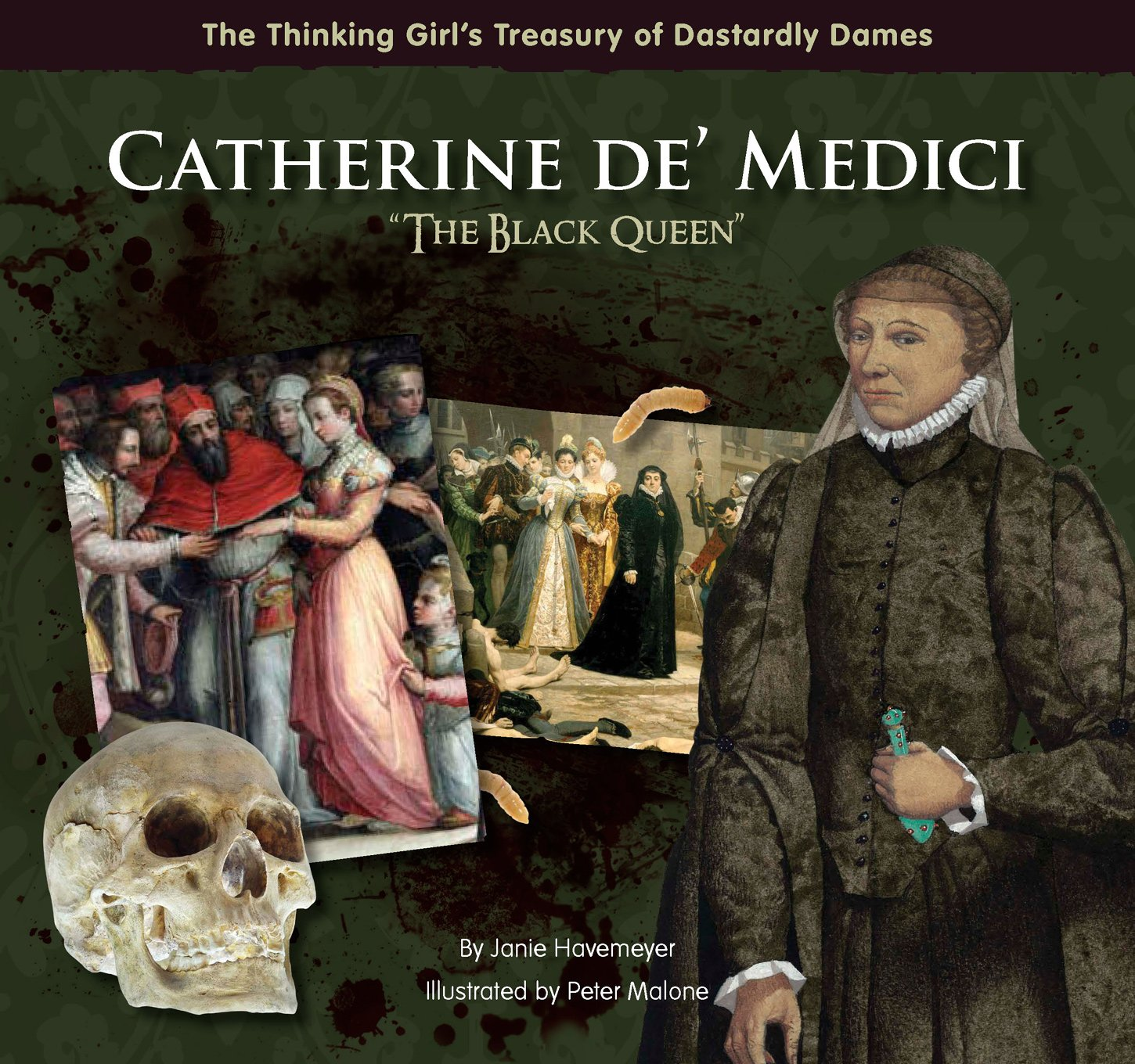 Catherine De' Medici 'The Black Queen'  The Thinking Girl's Treasury Of Dastardly Dames
