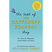 The Best of the Happiness Project Blog: Ten Years of Happiness, Good Habits, and More (English Edition)