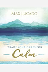 Trade Your Cares for Calm Kindle Edition