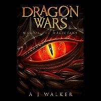 Dragon Wars: War of the Magicians (Bond of a Dragon Book 0) (English Edition)