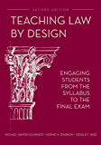 Teaching Law by Design: Engaging Students from the Syllabus to the Final Exam, Second Edition